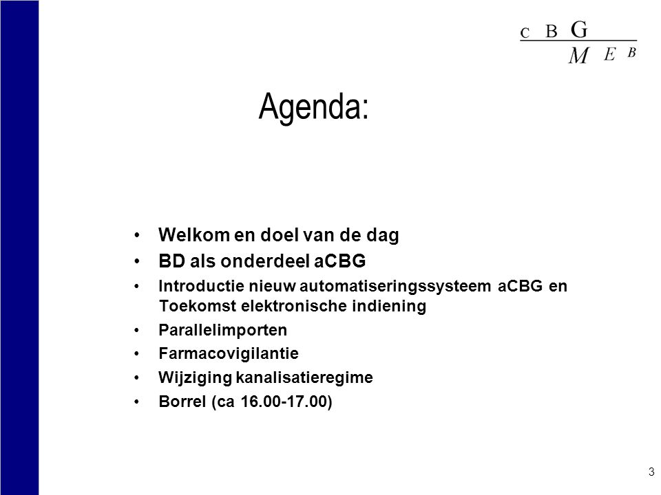 Agenda: Welkom en doel van de dag BD als onderdeel aCBG