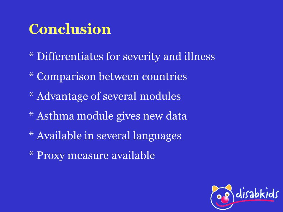 Conclusion * Differentiates for severity and illness