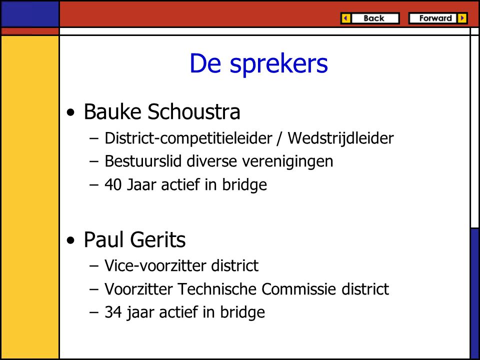 De sprekers Bauke Schoustra Paul Gerits