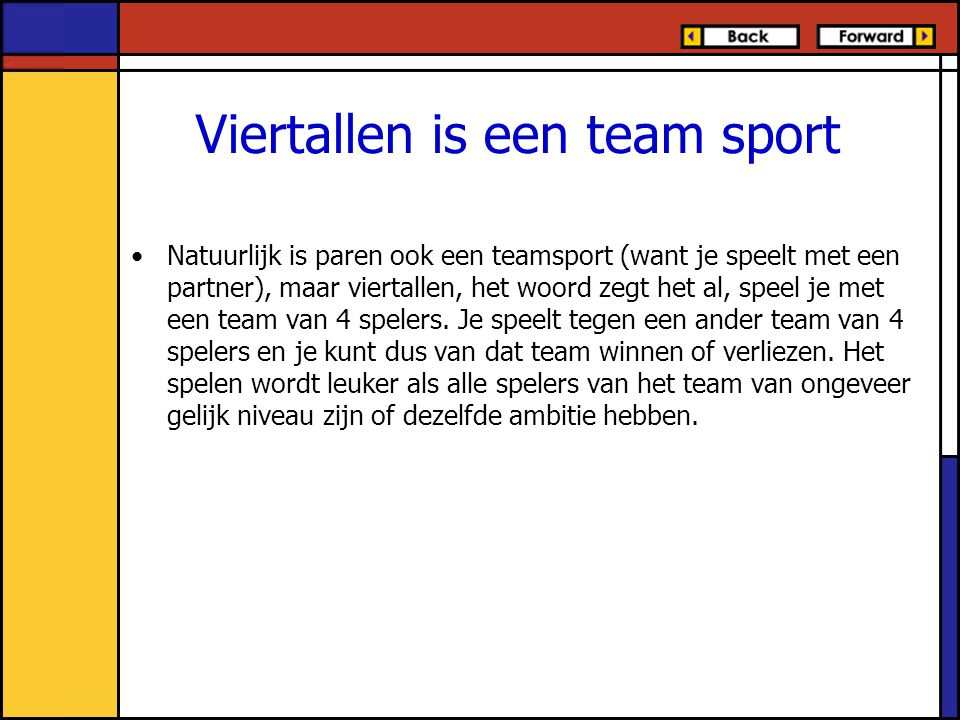 Viertallen is een team sport