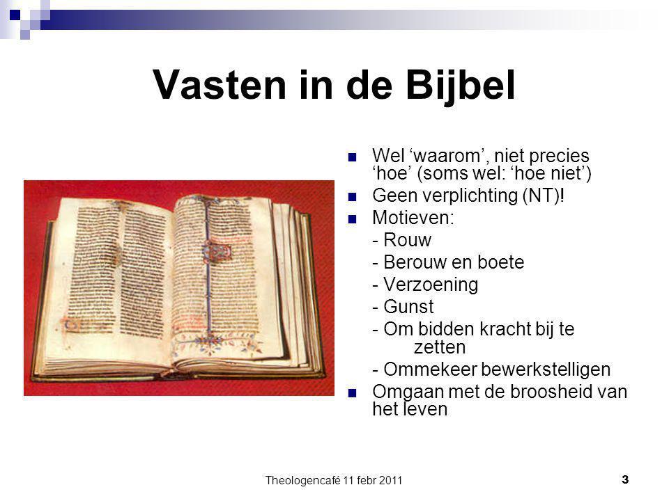 Vasten in de Bijbel Wel 'waarom', niet precies 'hoe' (soms wel: 'hoe niet') Geen verplichting (NT)!