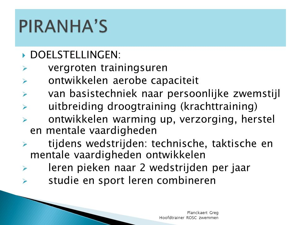 PIRANHA'S DOELSTELLINGEN: vergroten trainingsuren