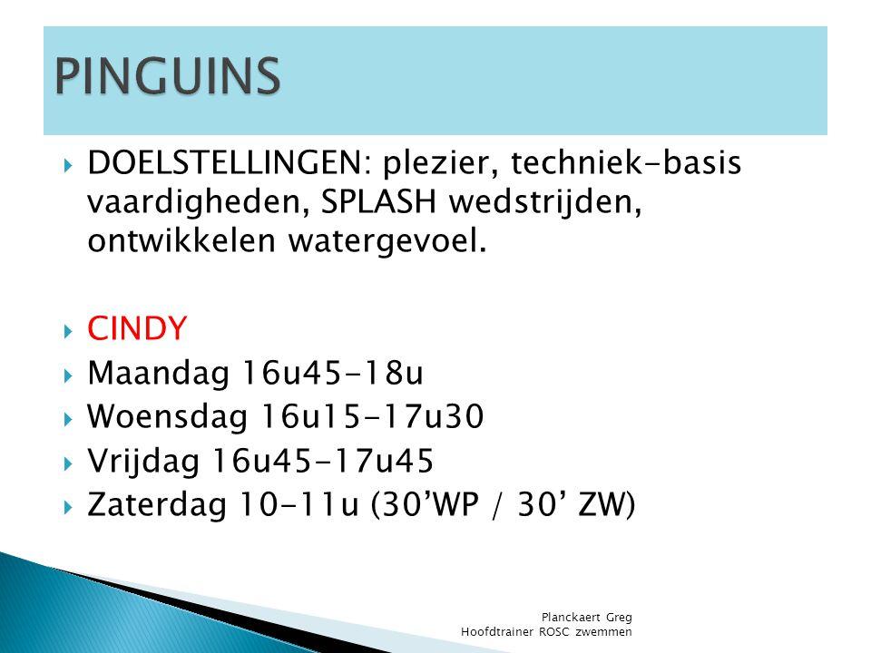 PINGUINS DOELSTELLINGEN: plezier, techniek-basis vaardigheden, SPLASH wedstrijden, ontwikkelen watergevoel.