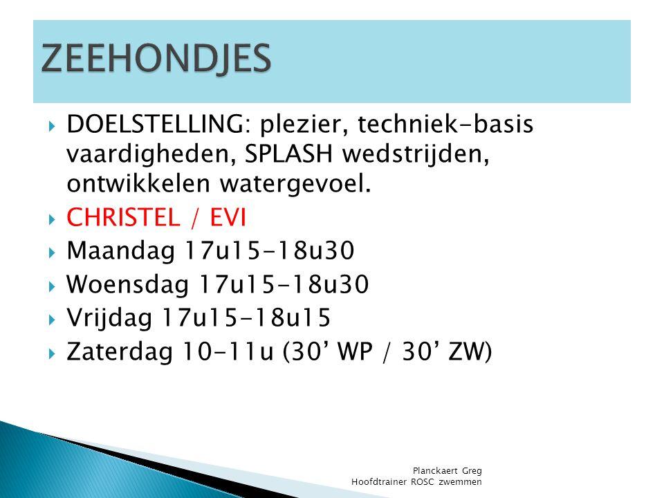 ZEEHONDJES DOELSTELLING: plezier, techniek-basis vaardigheden, SPLASH wedstrijden, ontwikkelen watergevoel.