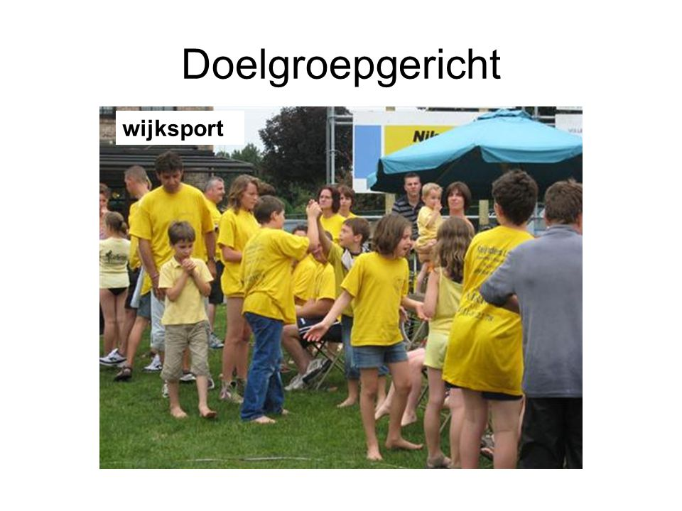Doelgroepgericht wijksport wijksport