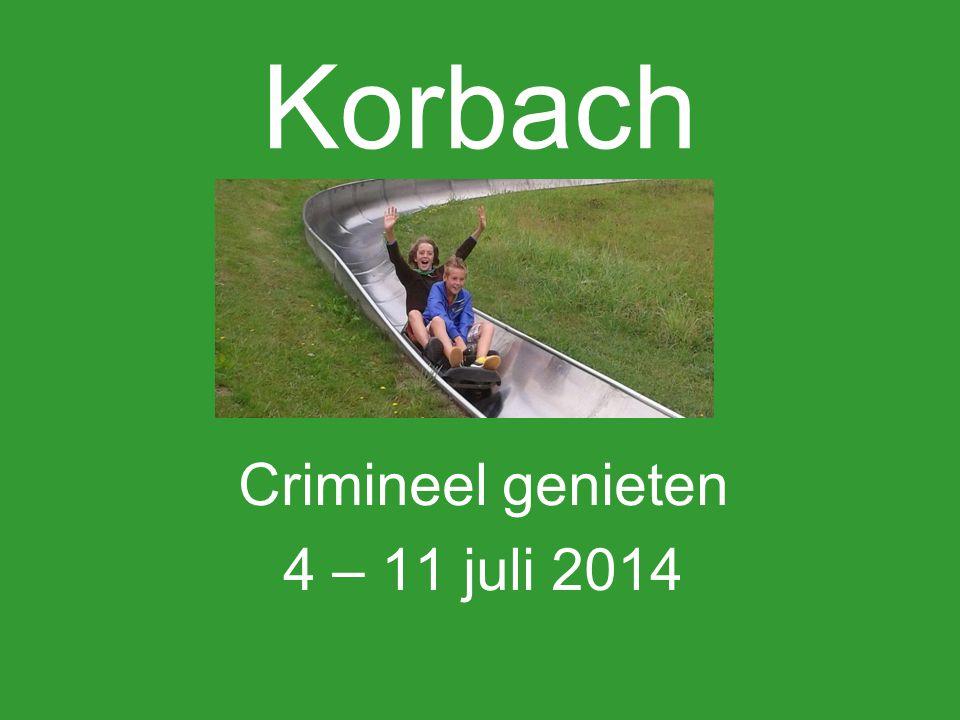 Crimineel genieten 4 – 11 juli 2014