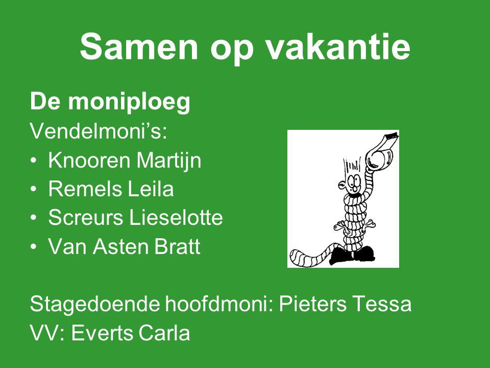 Samen op vakantie De moniploeg Vendelmoni's: Knooren Martijn