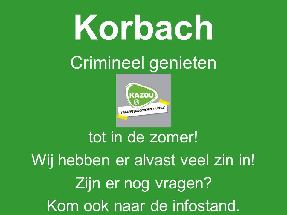 Korbach Crimineel genieten tot in de zomer!