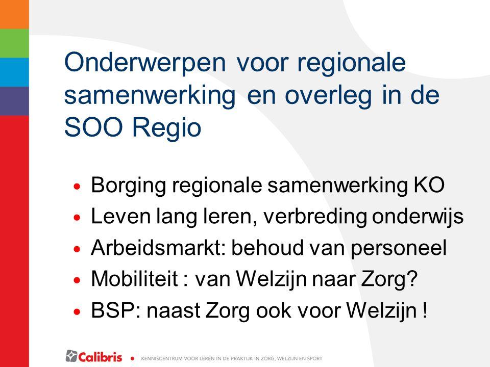 Onderwerpen voor regionale samenwerking en overleg in de SOO Regio