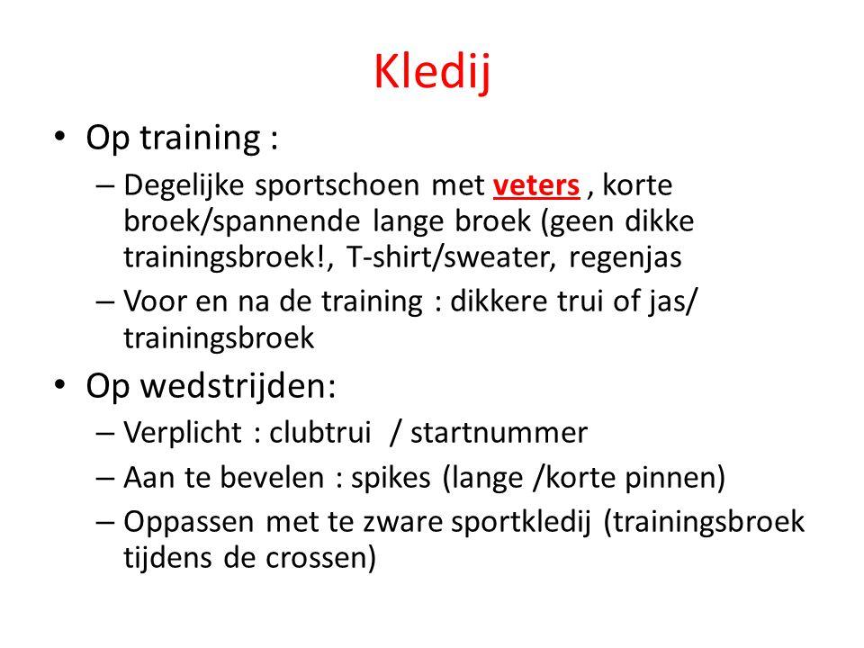 Kledij Op training : Op wedstrijden:
