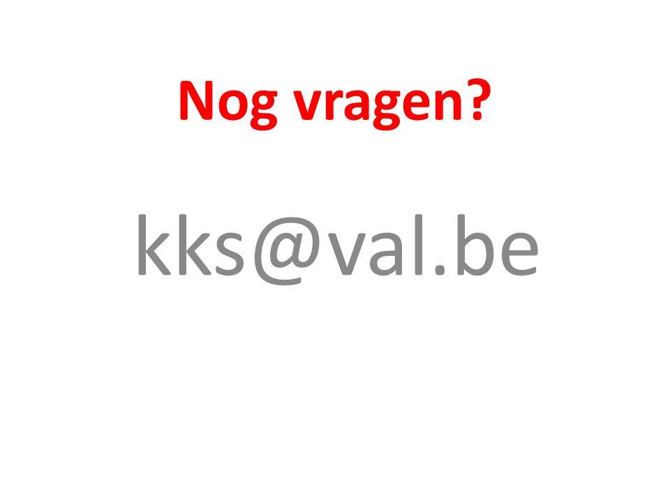 Nog vragen kks@val.be