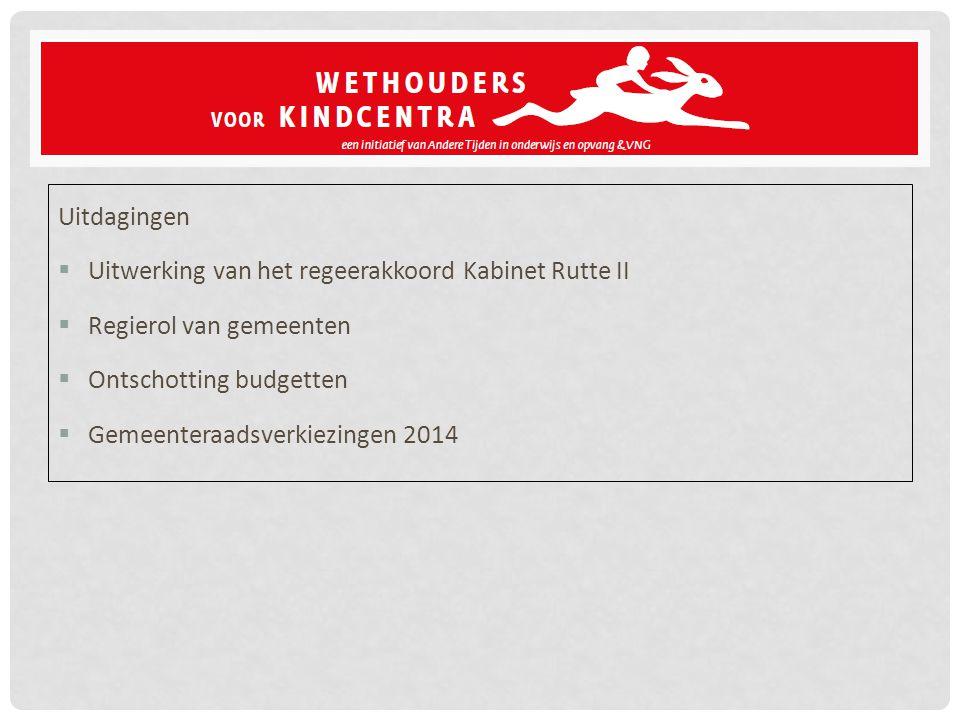 Uitdagingen Uitwerking van het regeerakkoord Kabinet Rutte II. Regierol van gemeenten. Ontschotting budgetten.
