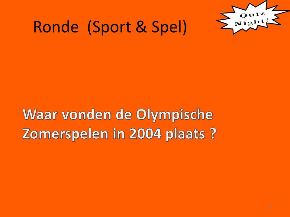 Quiz Night ! Ronde (Sport & Spel) Waar vonden de Olympische Zomerspelen in 2004 plaats