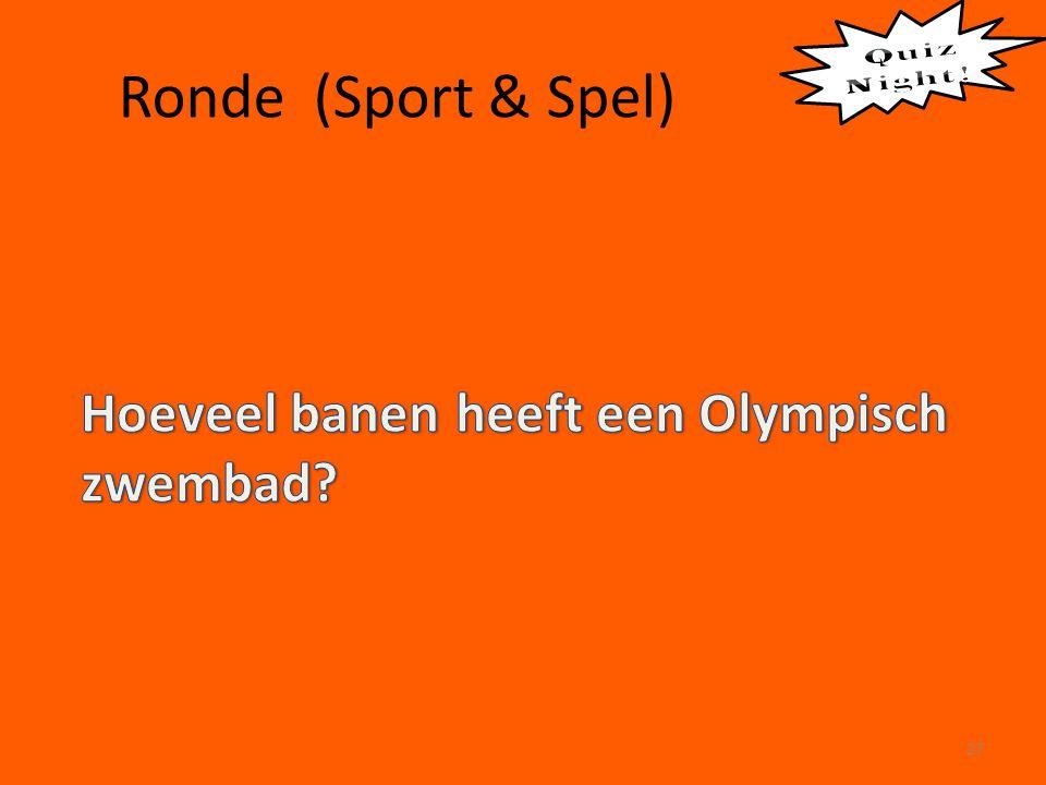 Ronde (Sport & Spel) Hoeveel banen heeft een Olympisch zwembad