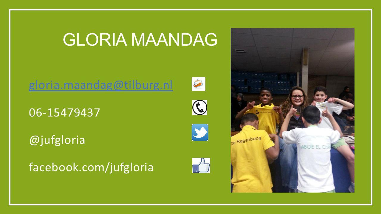 Gloria maandag gloria.maandag@tilburg.nl 06-15479437 @jufgloria