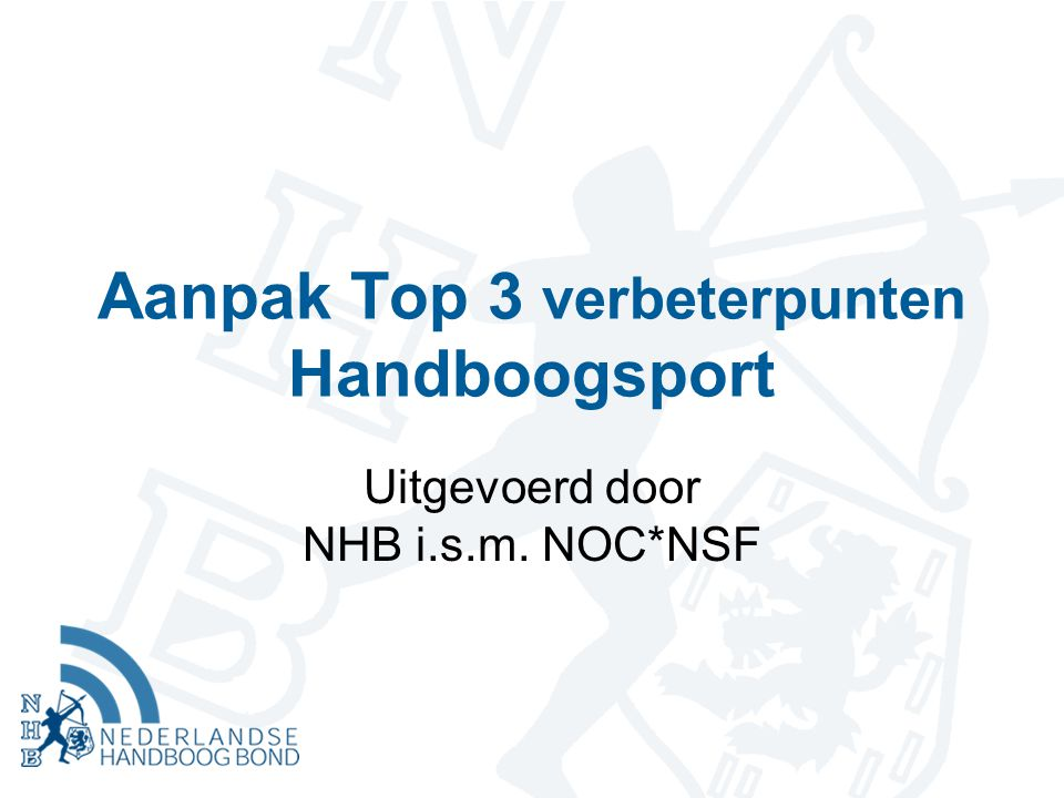 Aanpak Top 3 verbeterpunten Handboogsport