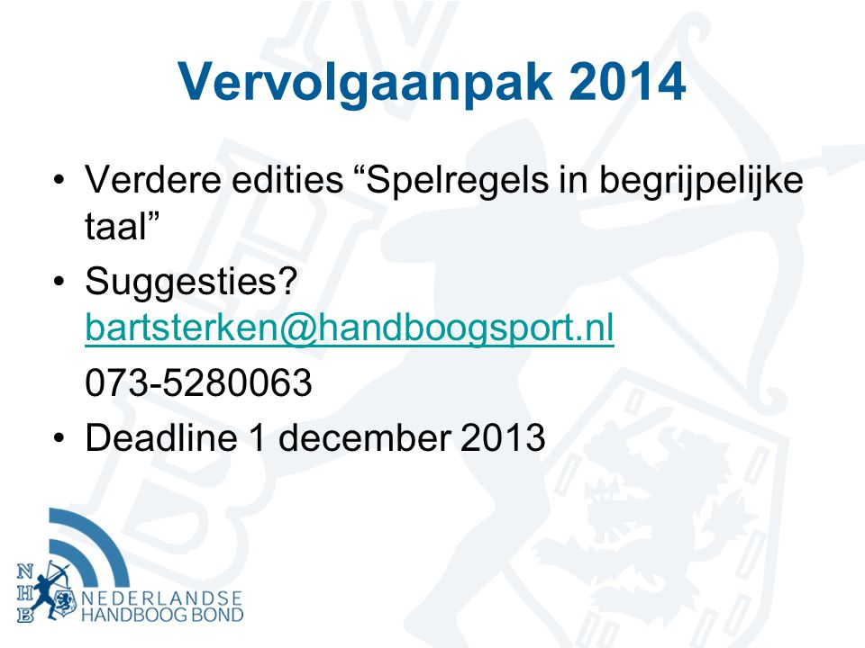 Vervolgaanpak 2014 Verdere edities Spelregels in begrijpelijke taal