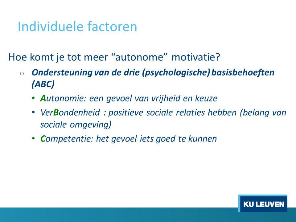 Individuele factoren Hoe komt je tot meer autonome motivatie