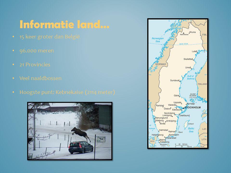 Informatie land… 15 keer groter dan België 96.000 meren 21 Provincies