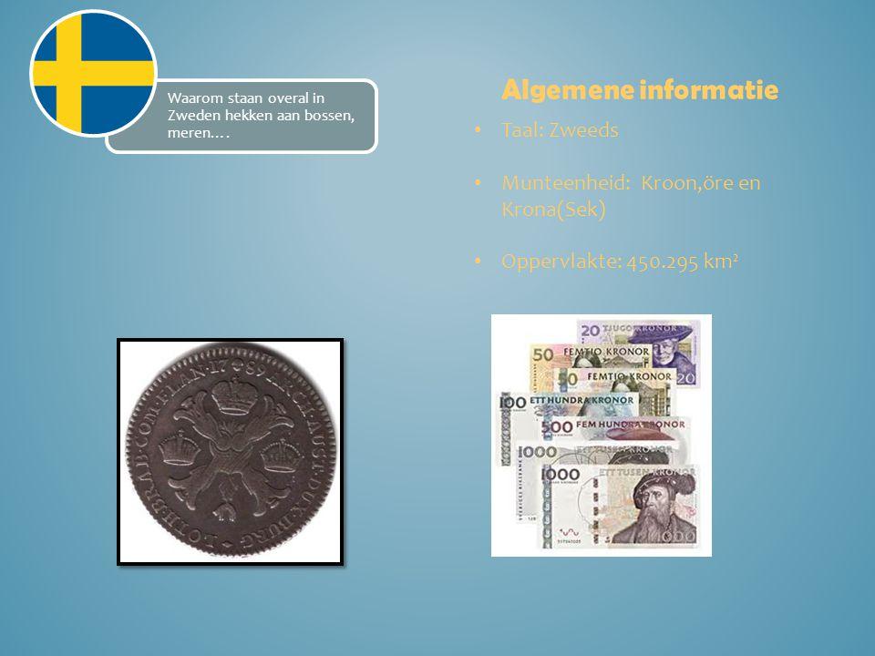 Algemene informatie Taal: Zweeds Munteenheid: Kroon,öre en Krona(Sek)