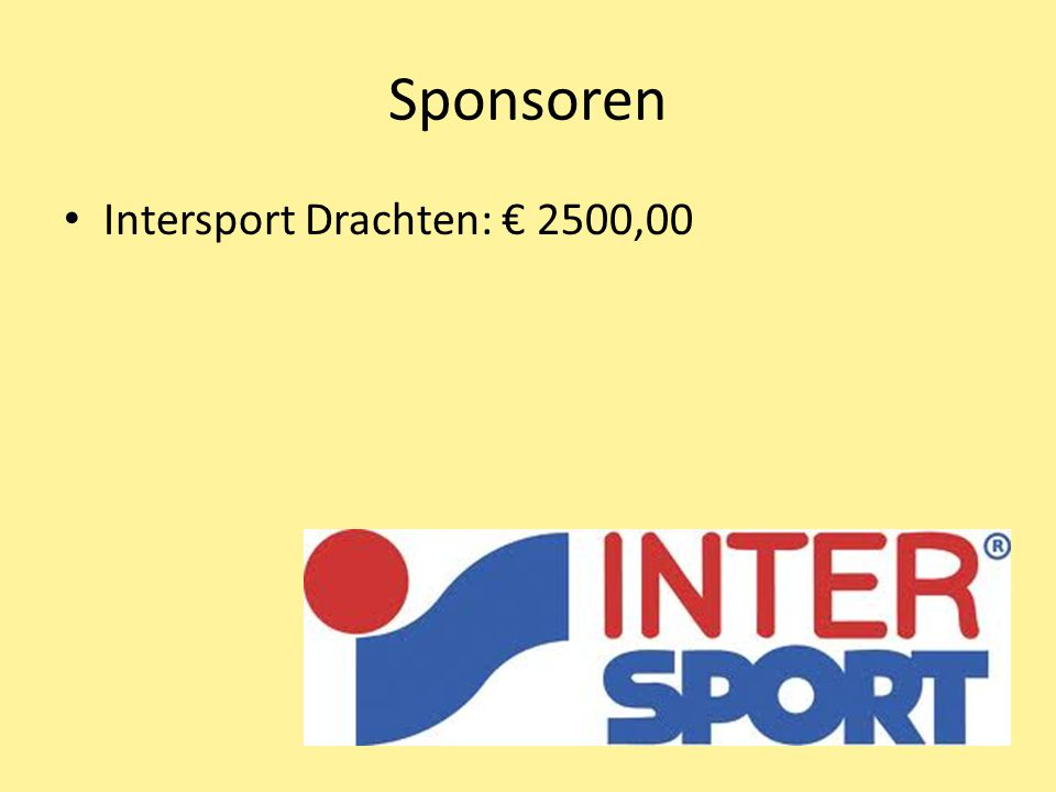 Sponsoren Intersport Drachten: € 2500,00