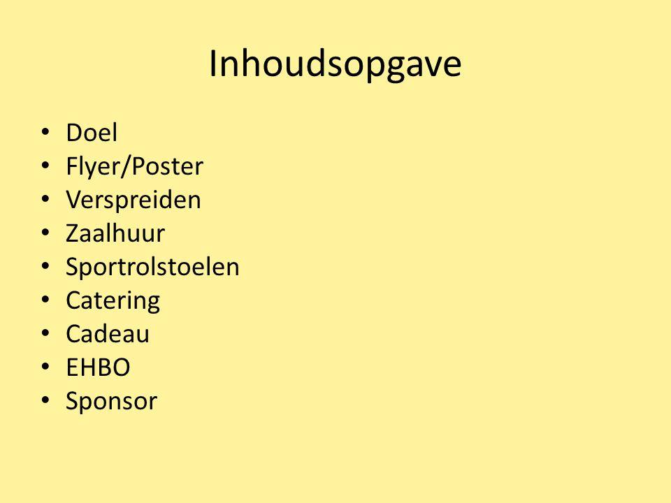 Inhoudsopgave Doel Flyer/Poster Verspreiden Zaalhuur Sportrolstoelen