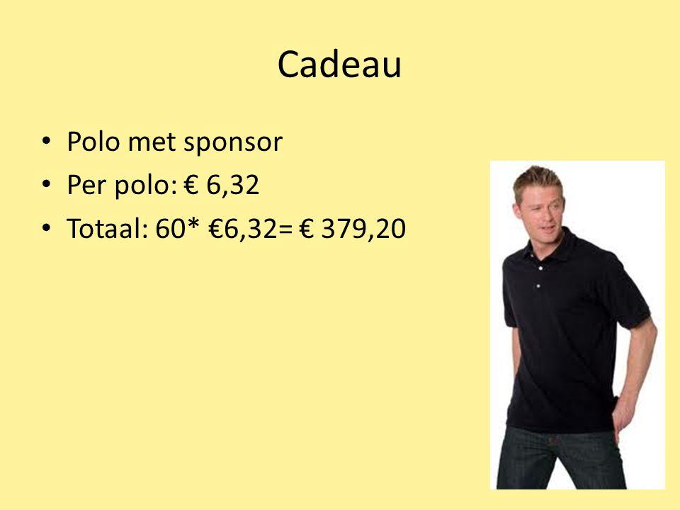 Cadeau Polo met sponsor Per polo: € 6,32 Totaal: 60* €6,32= € 379,20