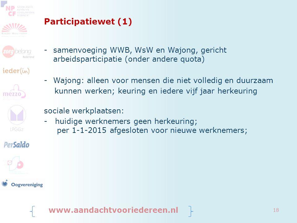 Participatiewet (1) samenvoeging WWB, WsW en Wajong, gericht arbeidsparticipatie (onder andere quota)