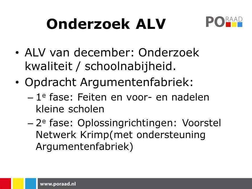 Onderzoek ALV ALV van december: Onderzoek kwaliteit / schoolnabijheid.