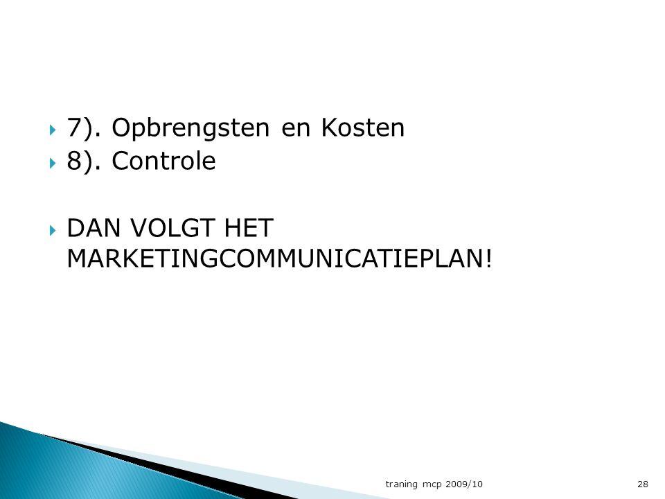 7). Opbrengsten en Kosten 8). Controle