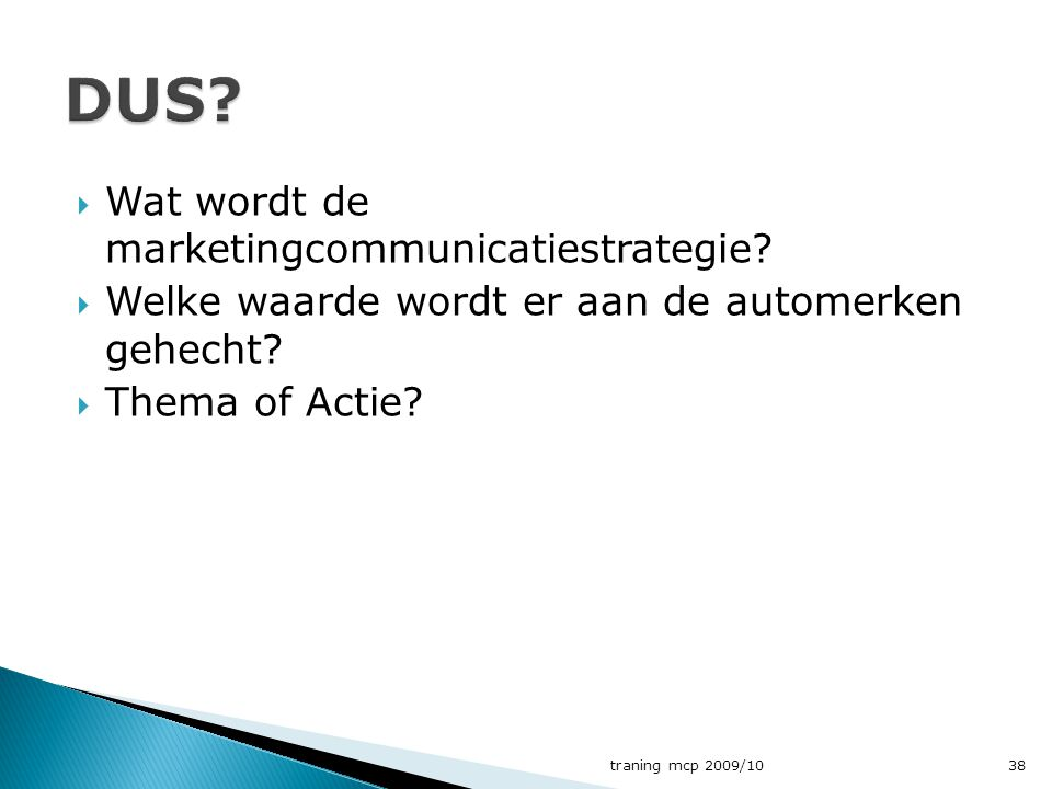 DUS Wat wordt de marketingcommunicatiestrategie