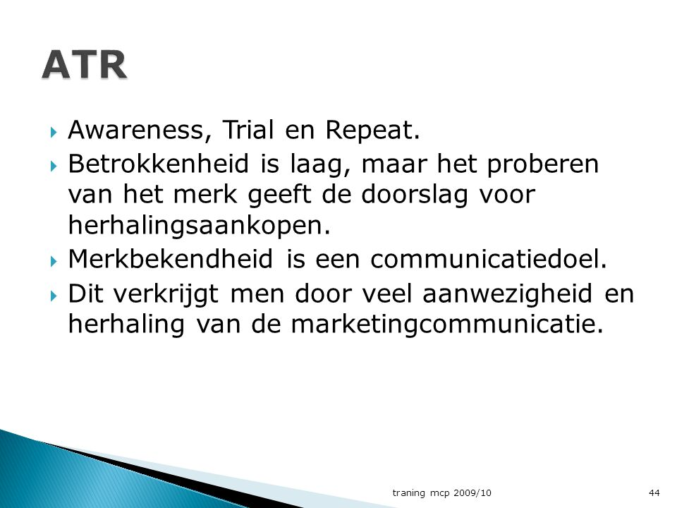 ATR Awareness, Trial en Repeat.