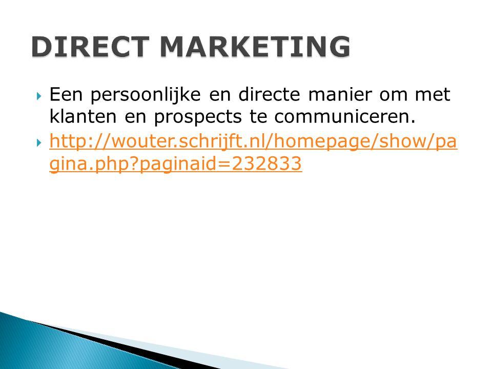 DIRECT MARKETING Een persoonlijke en directe manier om met klanten en prospects te communiceren.