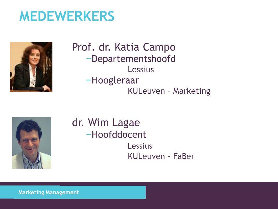 Medewerkers Prof. dr. Katia Campo dr. Wim Lagae Departementshoofd