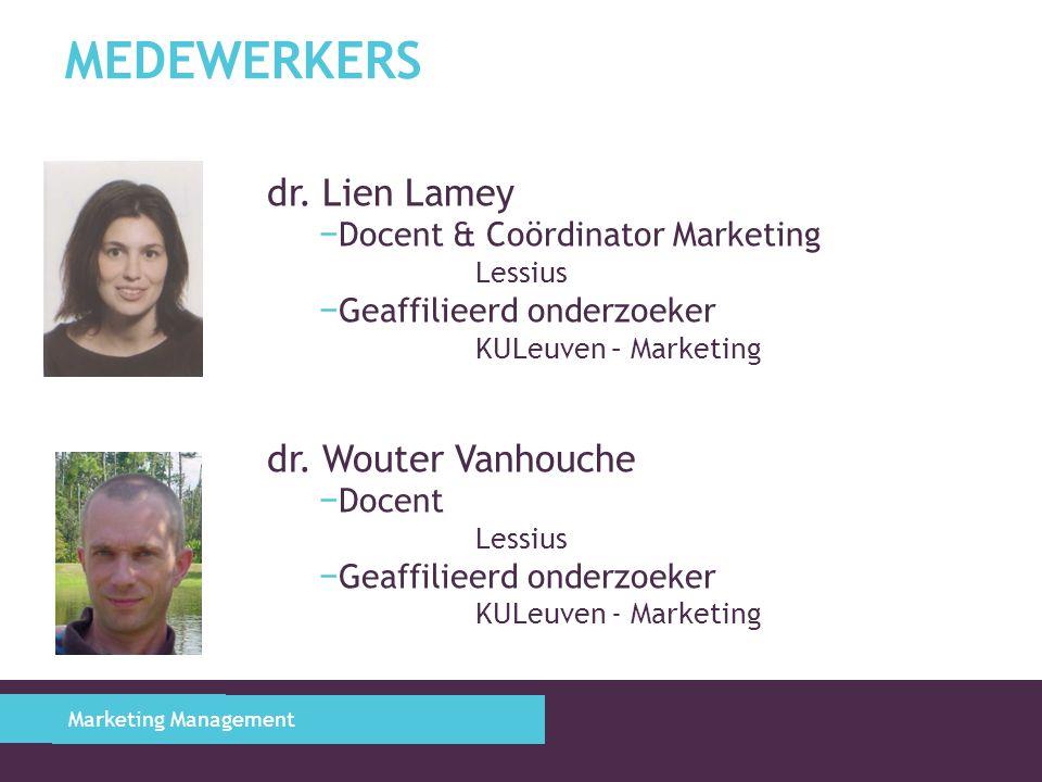 Medewerkers dr. Lien Lamey dr. Wouter Vanhouche