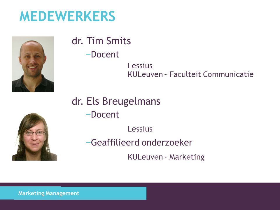 Medewerkers dr. Tim Smits dr. Els Breugelmans Lessius