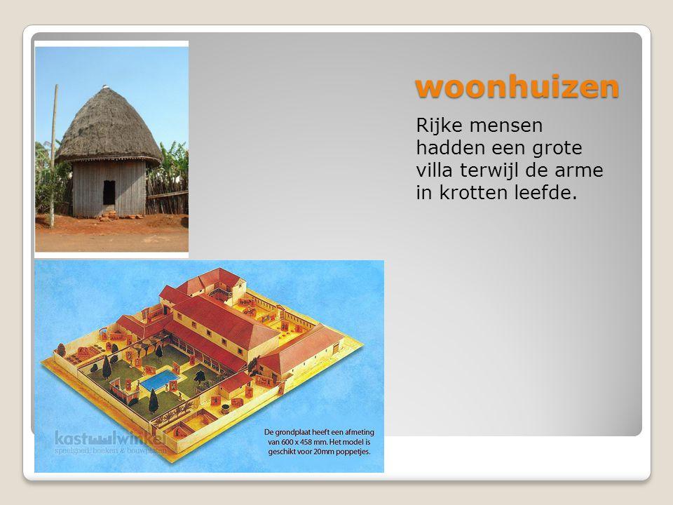 woonhuizen Rijke mensen hadden een grote villa terwijl de arme in krotten leefde.