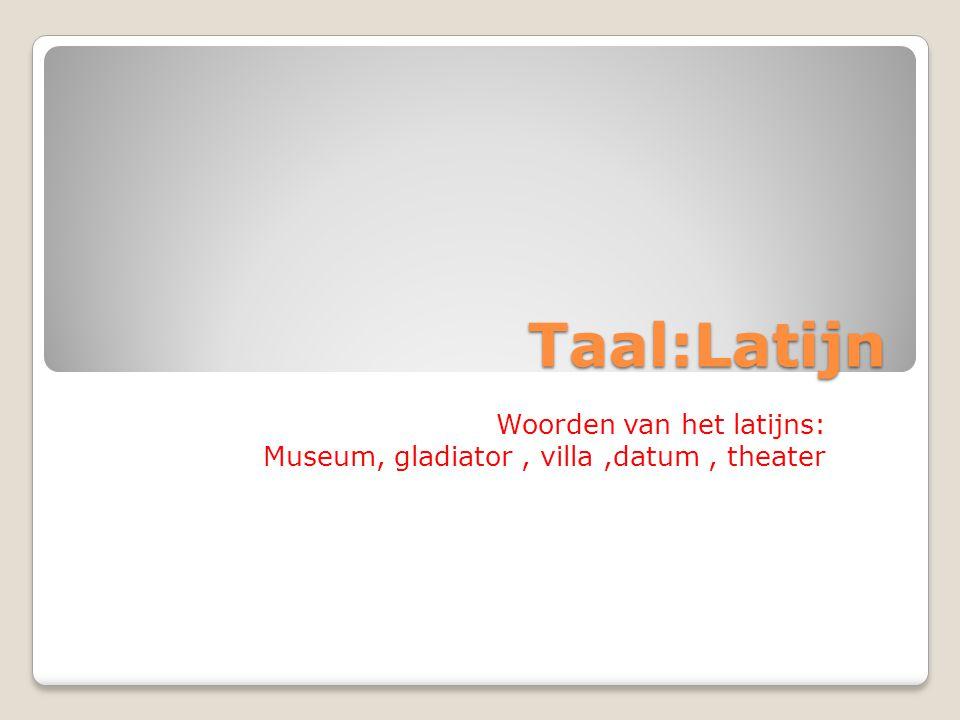 Woorden van het latijns: Museum, gladiator , villa ,datum , theater