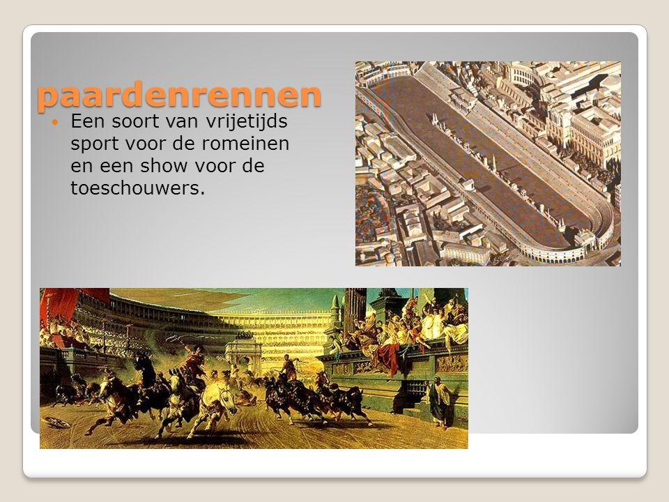paardenrennen Een soort van vrijetijds sport voor de romeinen en een show voor de toeschouwers.