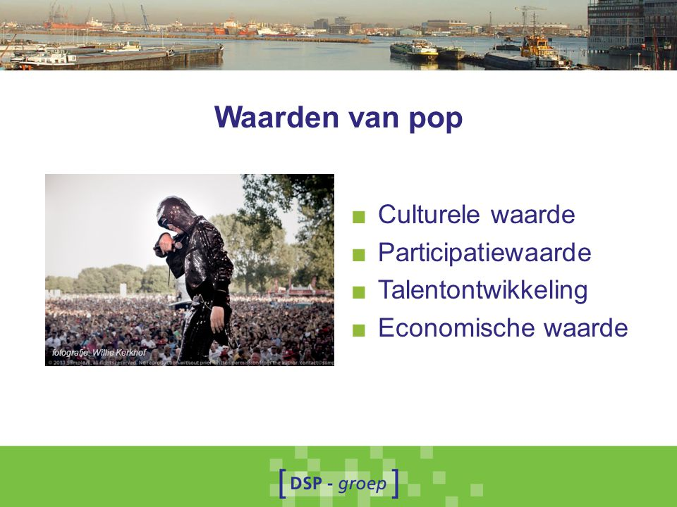 Waarden van pop Culturele waarde Participatiewaarde Talentontwikkeling
