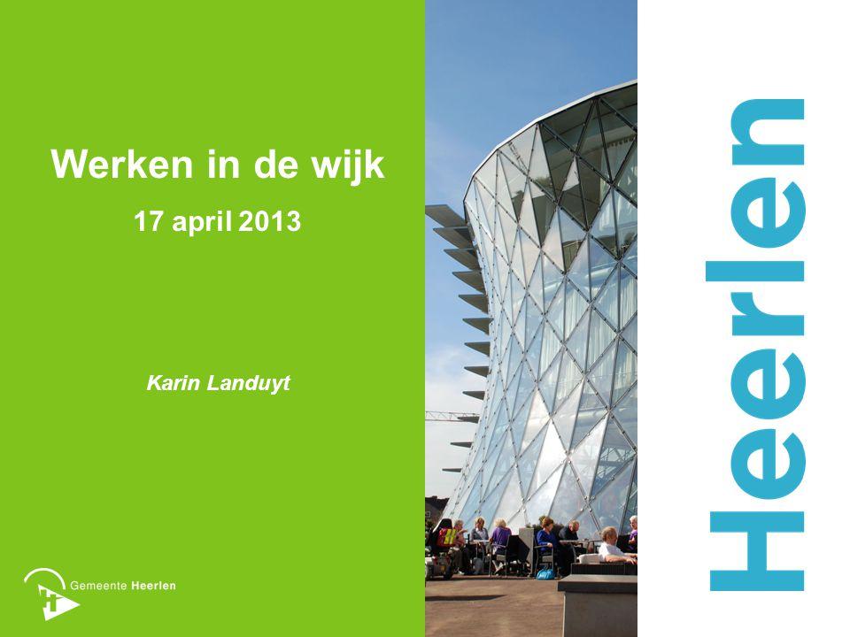 Werken in de wijk 17 april 2013 Karin Landuyt