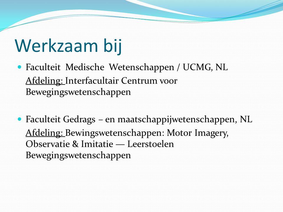 Werkzaam bij Faculteit Medische Wetenschappen / UCMG, NL