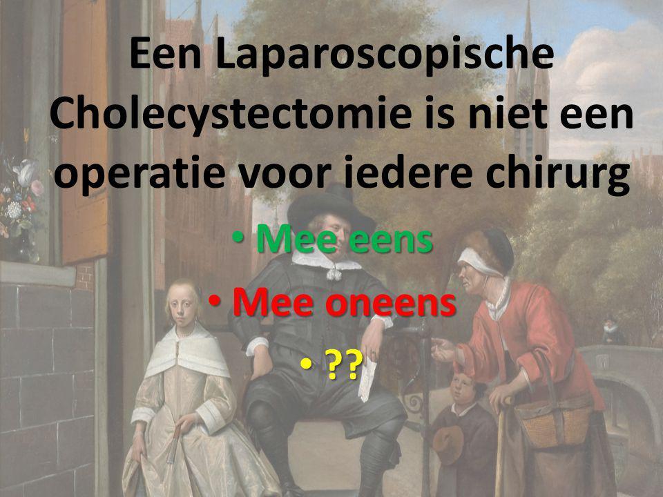 Een Laparoscopische Cholecystectomie is niet een operatie voor iedere chirurg