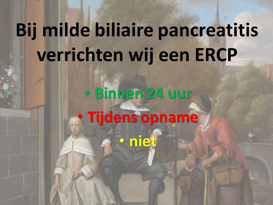 Bij milde biliaire pancreatitis verrichten wij een ERCP