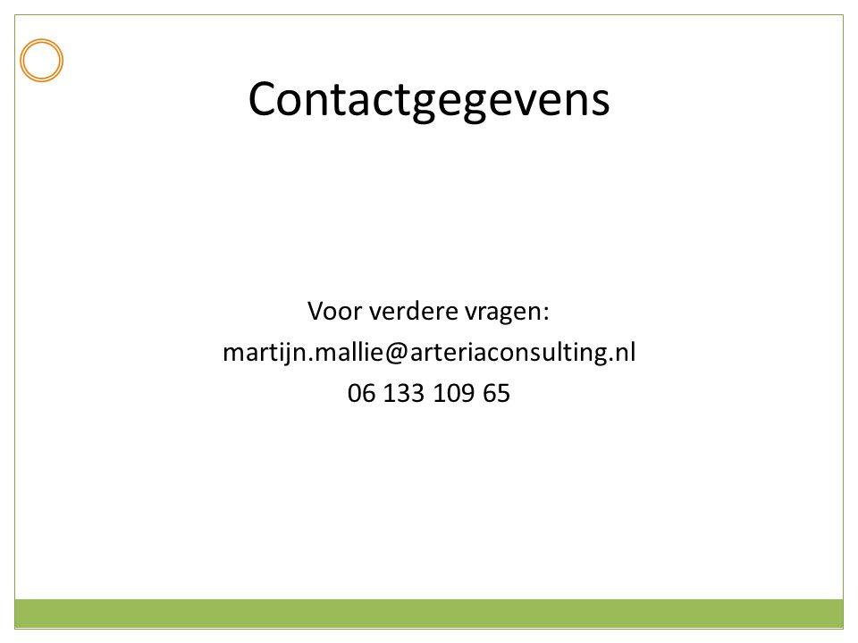 Voor verdere vragen: martijn.mallie@arteriaconsulting.nl 06 133 109 65