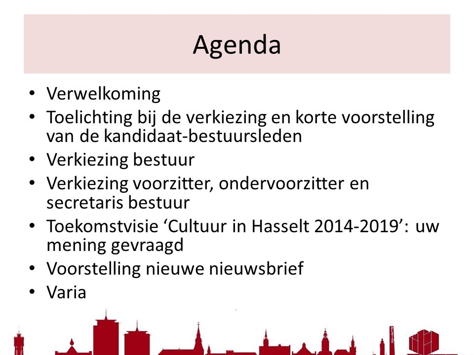 Agenda Verwelkoming. Toelichting bij de verkiezing en korte voorstelling van de kandidaat-bestuursleden.