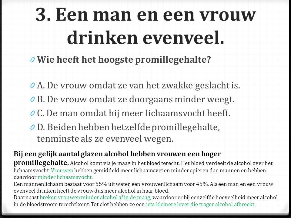 3. Een man en een vrouw drinken evenveel.