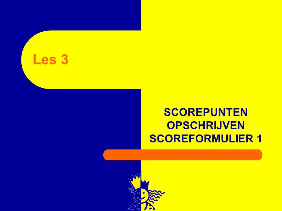 SCOREPUNTEN OPSCHRIJVEN SCOREFORMULIER 1