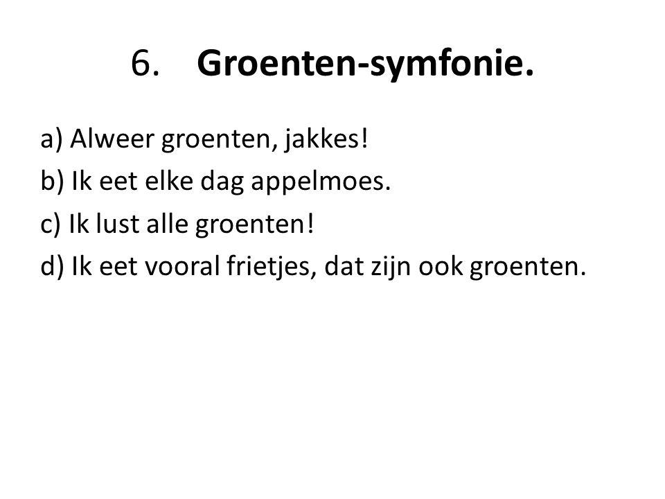6. Groenten-symfonie.
