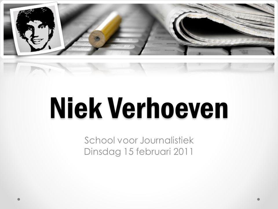 School voor Journalistiek Dinsdag 15 februari 2011